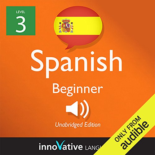 Couverture de Learn Spanish with Innovative Language's Proven Language System - Level 3: Beginner Spanish