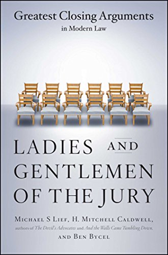 Compare Textbook Prices for Ladies And Gentlemen Of The Jury: Greatest Closing Arguments In Modern Law  ISBN 9780684859484 by Lief, Michael S,Bycel, Ben,Caldwell, H. Mitchell