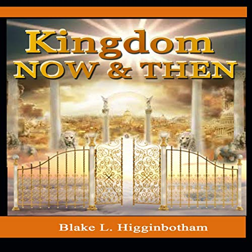 Kingdom Now & Then audiobook cover art