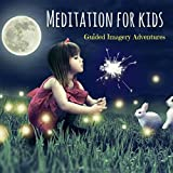 Meditation for Kids: Guided Imagery Adventures
