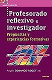 Profesorado reflexivo e investigador: Propuestas y experiencias formativas (Universitaria nº 57)