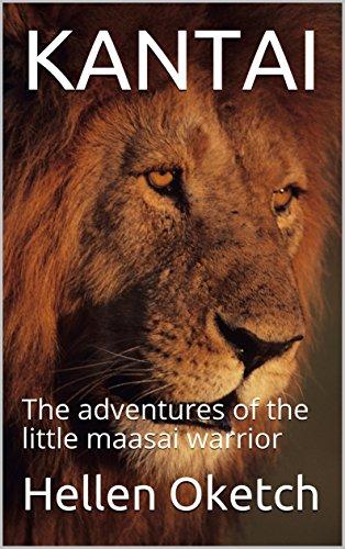 KANTAI: The adventures of the little maasai warrior (English Edition)