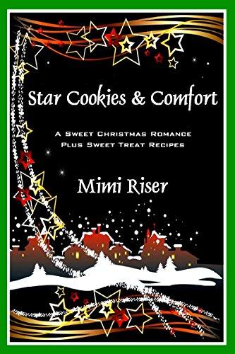 Star Cookies & Comfort (A Sweet Christmas Romance Plus Sweet-Treat Recipes) (Stardust Book 3)