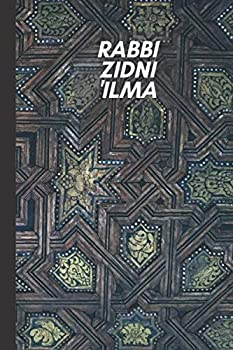 Rabbi Zidni  Ilma   Islamic lined Notebook Softcover Jurnal Perfect Gift For Muslim