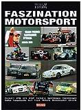 Faszination Motorsport. Formel 1 DTM GP2 A1GP Formel 3 Sportwagen Tourenwagen Rallye Langstrecke Kart Truck Historie Rennstrecken Chronik. Premium Edition ; 9783940984586