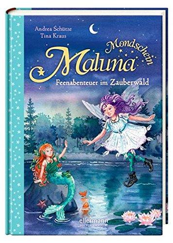 Maluna Mondschein: Feenabenteuer im Zauberwald
