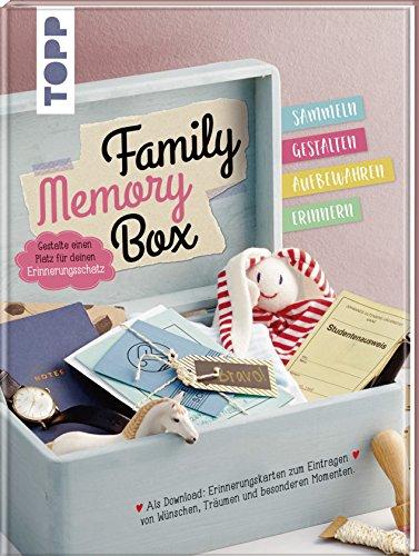 Family Memory Box: Gestalte einen Platz für deinen Erinnerungsschatz: Sammeln, Gestalten, Aufbewahren, Erinnern. Extra Printables: Erinnerungskarten ... Träumen und besonderen Momenten als Download.