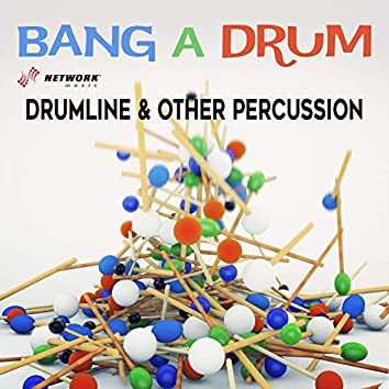 Bang a Drum: Drumline & Other Percussion