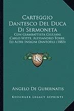 Carteggio Dantesco del Duca Di Sermoneta: Con Giambattista Giuliani, Carlo Witte, Alessandro Torri, Ed Altri Insigni Dantofili (1883)