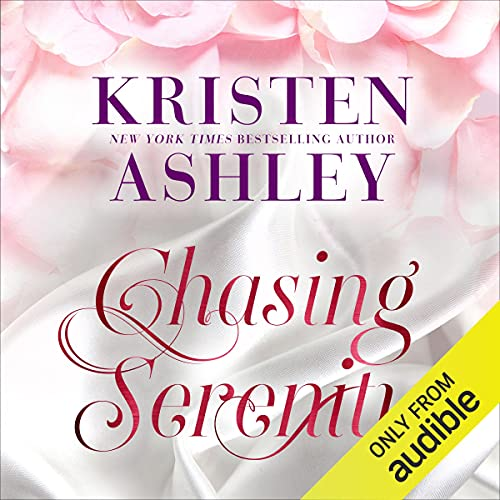 Chasing Serenity Audiobook By Kristen Ashley cover art