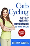 Carb Cycling: The 7-Day Carb Cycle Transformation - Carb Cycling Diet, Carb Cycling Recipes, Carb Cycling Meal Plans