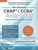 The Ultimate CBAP / CCBA Study Guide: The Unprecedented Guide to Becoming a Certified Business Analyst
