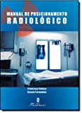 Manual De Posicionamentos Radiológico