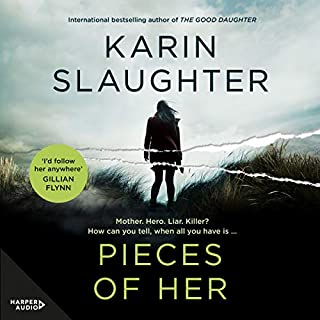 Pieces of Her                   By:                                                                                                                                 Karin Slaughter                               Narrated by:                                                                                                                                 Kathleen Early                      Length: 14 hrs and 47 mins     185 ratings     Overall 4.4