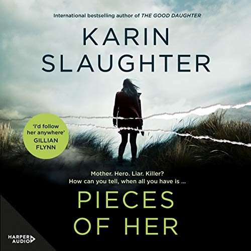 Pieces of Her                   By:                                                                                                                                 Karin Slaughter                               Narrated by:                                                                                                                                 Kathleen Early                      Length: 14 hrs and 47 mins     184 ratings     Overall 4.4