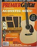PREMIER GUITAR Magazine The Relentless Pursuit of Tone July 2013, ACOUSTIC ACES
