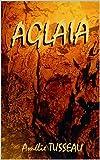 AGLAIA (French Edition)