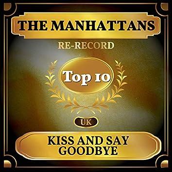 Kiss and Say Goodbye (UK Chart Top 40 - No. 4)