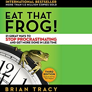 Eat That Frog!     21 Great Ways to Stop Procrastinating and Get More Done in Less Time              By:                                                                                                                                 Brian Tracy                               Narrated by:                                                                                                                                 Brian Tracy                      Length: 2 hrs and 37 mins     1,333 ratings     Overall 4.5
