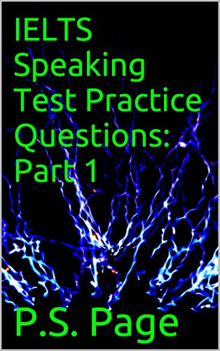 IELTS Speaking Test Practice Questions: Part 1 (English Edition)