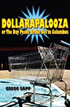Dollarapalooza or The Day Peace Broke Out in Columbus (Switchgrass Books)