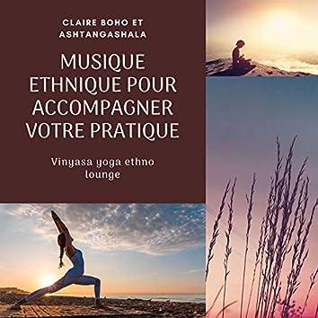Musique ethnique pour accompagner votre pratique: Vinyasa yoga ethno lounge