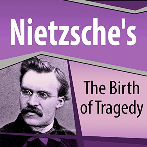 Nietzsche's The Birth of Tragedy audiobook cover art
