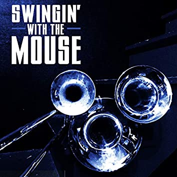 Swingin' with the Mouse