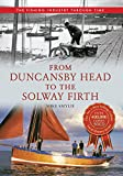From Duncansby Head to the Solway Firth: The Fishing Industry Through Time (English Edition)