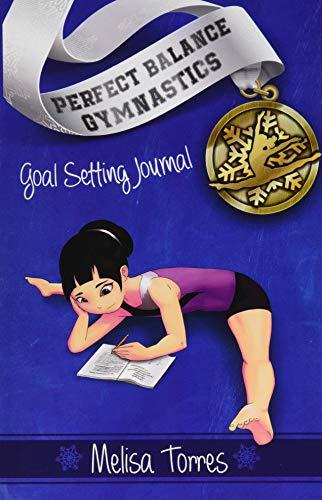 Goal Setting Journal: set goals and track meet scores (Perfect Balance Gymnastics Series)