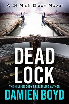 Dead Lock (DI Nick Dixon Crime Book 8) by [Damien Boyd]