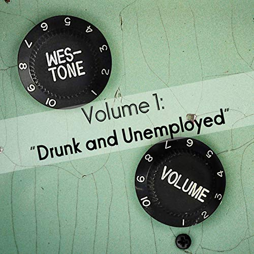 Volume 1: Drunk and Unemployed [Explicit]