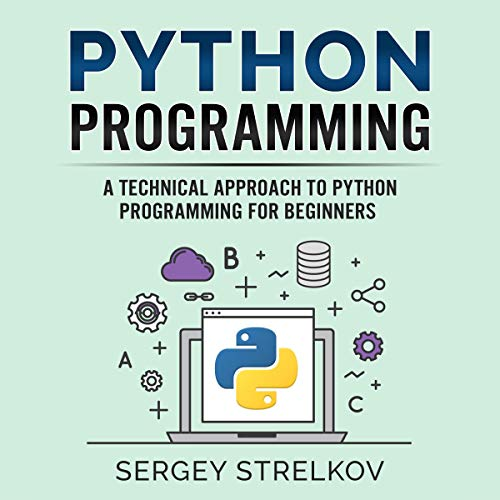 Python Programming: A Technical Approach to Python Programming for Beginners audiobook cover art