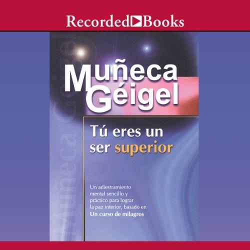 Tú eres un ser superior (Texto Completo) audiobook cover art