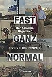 Fast ganz normal: Unser Leben in Israel (German Edition)