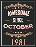 awesome since october 1981: gifts for men ,birthday gifts for Him man...women friend brother,Funny Card Alternative,Gift Idea for Son...grandfather ,Happy Birthday Card Alternative,Notebook