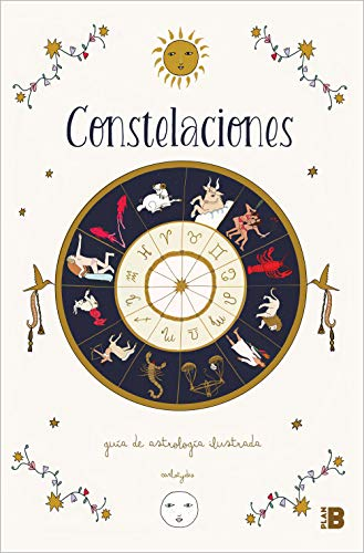 Constelaciones: Guía ilustrada de astrología (Plan B)