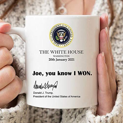 Joe You Know I Won Mug, Funny Trump White House Note 2021 Trump Mug Gift Donald Trump President 11oz 15oz Novelty Coffee Mug Ceramic Best Gift for Family Friends