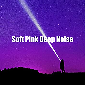 Soft Pink Deep Noise
