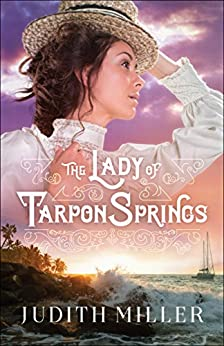 The Lady of Tarpon Springs by [Judith Miller]