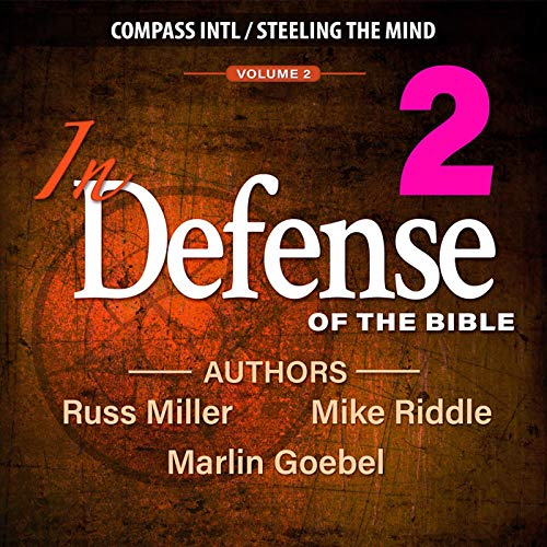 In Defense of the Bible Audiobook By Mike Riddle, Russ Miller, Marlin Goebel cover art