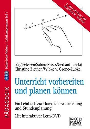 Unterricht vorbereiten und planen können: Didaktische Welten - Lehrkompetenzen Teil 1 / Ein Lehrbuch zur Unterrichtsvorbereitung und Stundenplanung mit interaktiver Lern-DVD
