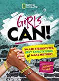 Girls Can!: Smash Stereotypes, Defy Expectations, and Make History!