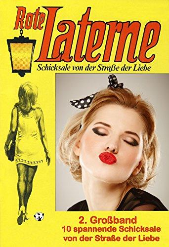 Rote Laterne Liebesroman - 2. Großband - 10 Schicksale von der Straße der Liebe mit Preisvorteil