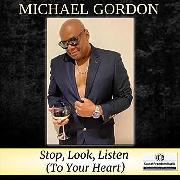 Stop Look Listen (To Your Heart)