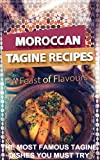 moroccan tagine recipes: the most famous tagine dishes you must try for You and Your Family (English Edition)