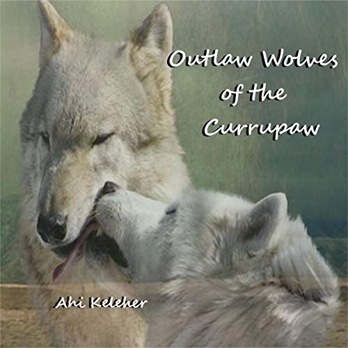 Outlaw Wolves of the Currumpaw Audiobook By Ahi Keleher cover art