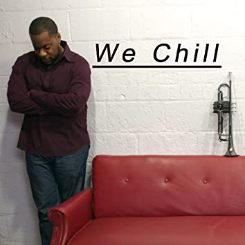 We Chill