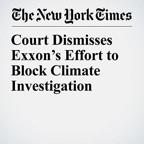 Court Dismisses Exxon's Effort to Block Climate Investigation copertina