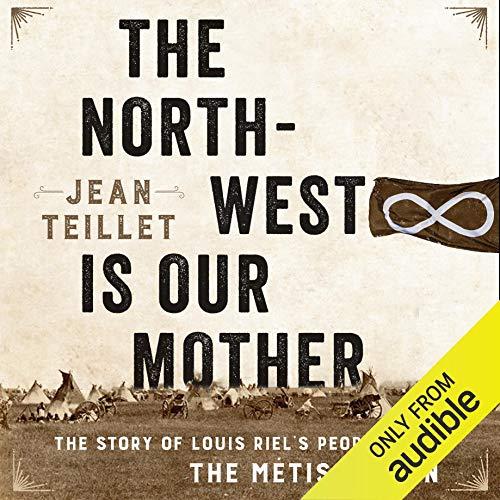 Page de couverture de The North-West Is Our Mother